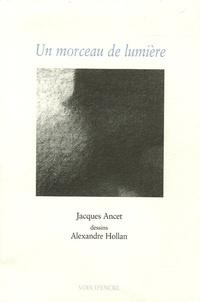 Jacques Ancet - Un morceau de lumière.