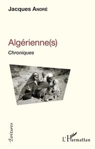 Jacques André - Algérienne(s) - Chroniques.