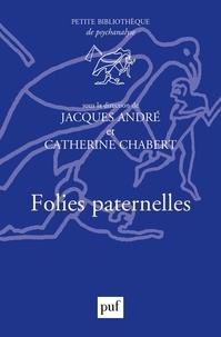 Jacques André et Patrick Guyomard - Folies paternelles.