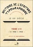Jacques André - Histoire de l'écriture typographique - Le XXe siècle Tome 1, de 1900 à 1950.