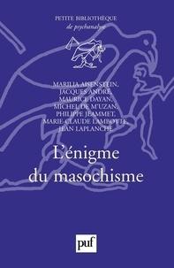 Jacques André et  Collectif - L'énigme du masochisme.