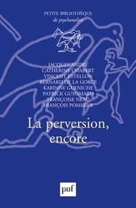 Jacques André et Catherine Chabert - La perversion, encore.