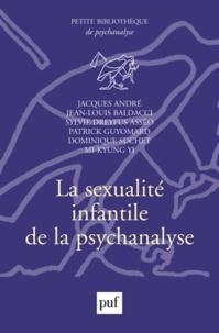 Jacques André et Sylvie Dreyfus-Asséo - La sexualité infantile de la psychanalyse.