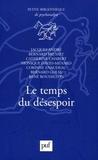 Jacques André et Bernard Brusset - Le temps du désespoir.