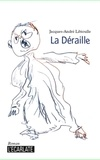 Jacques-André Libioulle - L'écarlate  : La déraille.