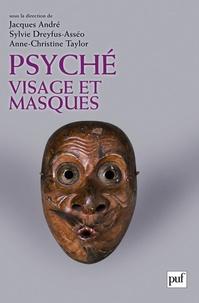Jacques André et Sylvie Dreyfus-Asséo - Psyché, visage et masques.