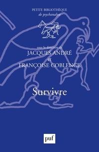 Jacques André et Françoise Coblence - Survivre.
