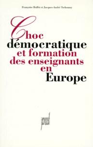 Jacques-André Tschoumy et  Collectif - Choc démocratique et formation des enseignants en Europe.