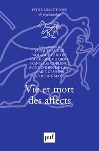 Jacques André et Catherine Chabert - Vie et mort des affects.