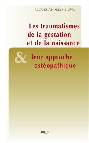 Les traumatismes de la gestation et de la naissance et leur approche ostéopathique