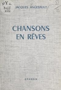 Jacques Angebault - Chansons en rêves.