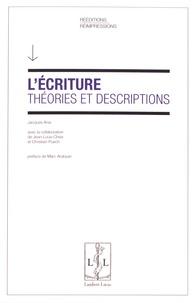 Jacques Anis - L'écriture : théories et descriptions.