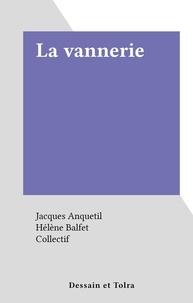 Jacques Anquetil et Hélène Balfet - La vannerie.