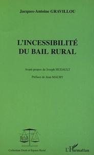 Jacques-Antoine Gravillou - Incessibilité du bail rural.