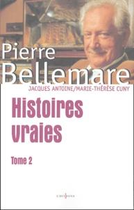Jacques Antoine et Pierre Bellemare - Histoires vraies... - Tome 2.