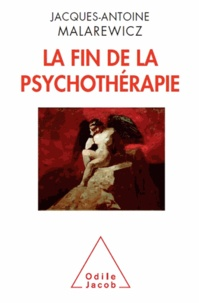 Jacques-Antoine Malarewicz - Fin de la psychothérapie (La).