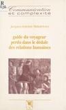 Jacques-Antoine Malarewicz - Guide du voyageur perdu dans le dédale des relations humaines.