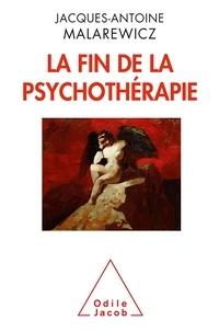 Jacques-Antoine Malarewicz - La fin de la psychothérapie.