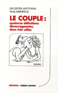 Jacques-Antoine Malarewicz - Le couple - Quatorze définitions décourageantes, donc très utiles.