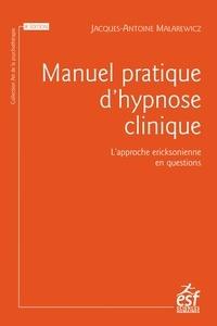 Jacques-Antoine Malarewicz - Manuel pratique d'hypnose clinique - L'approche ericksonnienne en questions.
