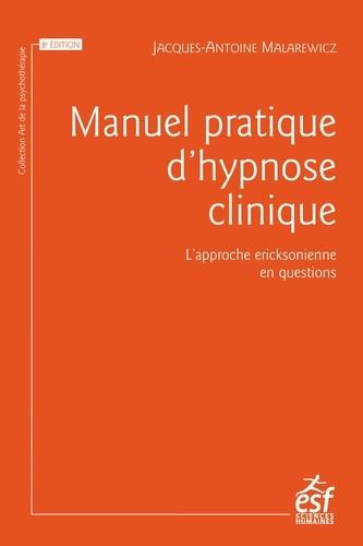 Manuel pratique d'hypnose clinique. L'approche ericksonnienne en questions  Edition 2018