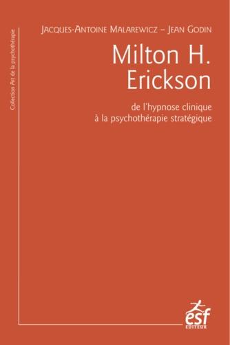 Milton H. Erickson. De l'hypnose clinique à la psychothérapie stratégique 3e édition