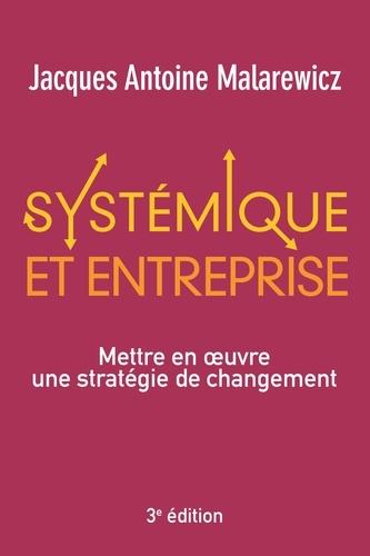 Systémique et entreprise. Mettre en oeuvre une stratégie de changement 3e édition