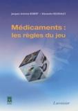 Jacques-Antoine Robert et Alexandre Regniault - Médicaments : les règles du jeu.
