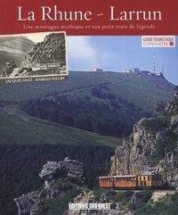 Jacques Antz et Isabelle Fleury - La Rhune - Larrun - Une montagne mythique et son petit train de légende.