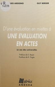 Jacques Ardoino - D'une évalutation en miettes à une évaluation en actes :  le cas des universités.