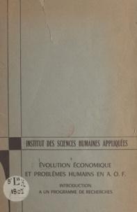 Jacques Ardoino et Jacques Dubourg - Évolution économique et problèmes humains en A.O.F. - Introduction à un programme de recherches.