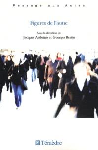 Jacques Ardoino et Georges Bertin - Figures de l'autre - Imaginaires de l'altérité et de l'altération.