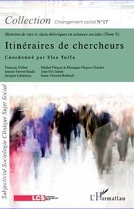 Jacques Ardoino et Alain Caillé - Histoires de vies et choix théoriques en sciences sociales Tome 5 : Itinéraires de chercheurs.
