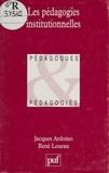 Jacques Ardoino et René Lourau - Les pédagogies institutionnelles.