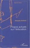 Jacques Ardoino - Propos actuels sur l'éducation - Contribution à l'éducation des adultes.
