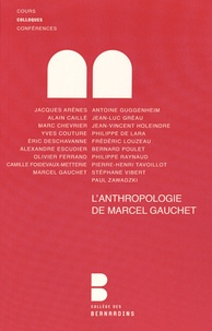 Jacques Arènes et Alain Caillé - L'anthropologie de Marcel Gauchet - Analyse et débats.