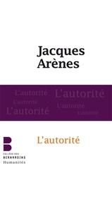 Jacques Arènes - Les assises du monde - L'autorité et la chair du social.