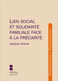 Jacques Arènes - Lien social et solidarité familiale face à la précarité.