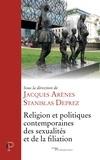 Jacques Arènes et Stanislas Deprez - Religion et politiques contemporaines de la filiation.