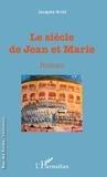 Jacques Arlet - Le siècle des Jean et Marie.