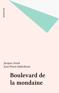 Jacques Arnal et Jean-Pierre Imbrohoris - Boulevard de la mondaine.