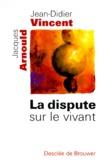 Jacques Arnould et Jean-Didier Vincent - .
