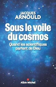 Ucareoutplacement.be Sous le voile du cosmos - Quand les scientifiques parlent de Dieu Image