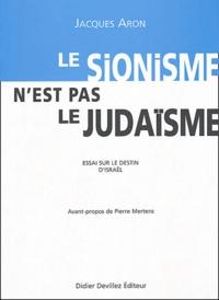 Jacques Aron - Le sionisme n'est pas le judaïsme - Essai sur le dessin d'Israël.