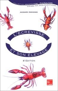 Jacques Arrigon - L'écrevisse et son élevage.