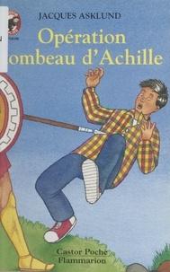 Jacques Asklund et Anne-Sophie Fiévet - Opération tombeau d'Achille.