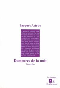 Jacques Astruc - Demeures de la nuit.