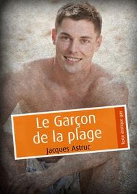 Jacques Astruc - Le Garçon de la plage (pulp gay).