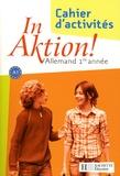 Jacques Athias et Danielle Janitza - Allemand 1re année A1 In Aktion ! - Cahier d'exercices.