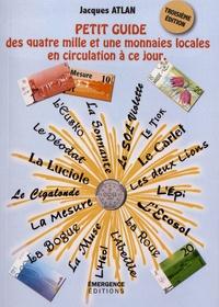 Jacques Atlan - Petit guide des quatre mille et une monnaies locales en circulation à ce jour.